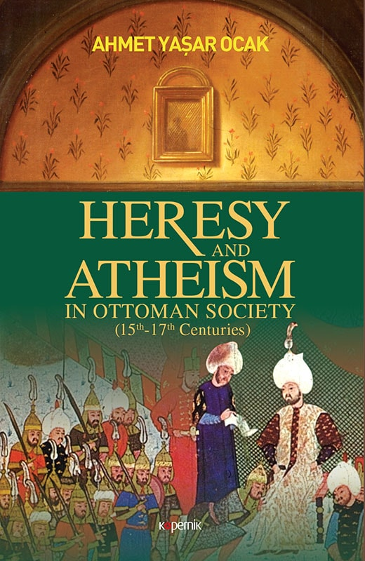 Heresy and Ahteism in Ottoman Society